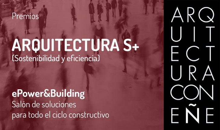 Premios Arquitectura S+ Sostenibilidad y Eficiencia.