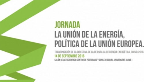 Jornada 'Unión de la energía, política de la UE, transposición de la directiva europea para la eficiencia energética RD56/2016'