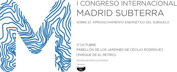 I Congreso Internacional Madrid Subterra sobre Aprovechamiento Energético del Subsuelo Urbano.