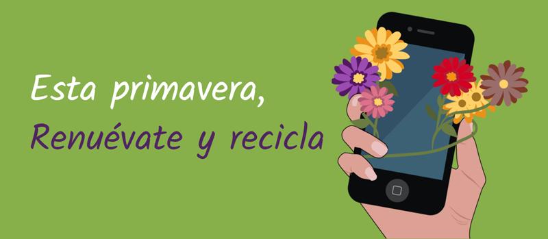 """Pantallazo de la página web de la campaña """"Renuévate y Recicla"""" ha formado parte de la #GreenWeek, para fomentar el reciclaje de RAEE. Sobre un fondo verde, se ve una mano que sostiene un teléfono móvil rodeado de flores junto al lema """"Esta primavera, renuévate y recicla""""."""