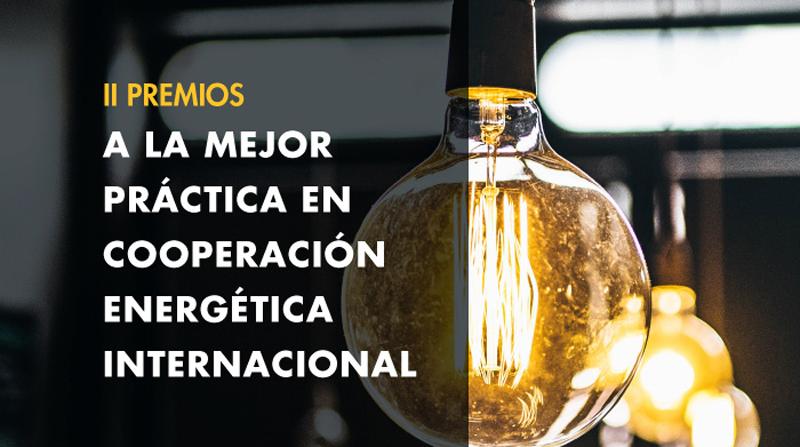 Anuncio de los II Premios a la Mejor Práctica en Cooperación Energética Internacional.