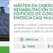 Máster en Diseño y Rehabilitación de Edificios de Consumo de Energía casi Nulo