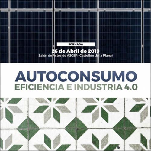Anuncio de la jornada sobre Autoconsumo Eficiencia e Industria 4.0 en el sector cerámico que tendrá lugar el 26 de abril en el Salón de Actos de ASCER (Castellón de la Plana).