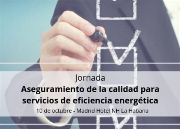 Jornada: Aseguramiento de la calidad para servicios de eficiencia energética.