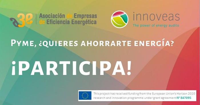 El proyecto europeo Innoveas y A3e buscan pymes españolas que quieran implementar en sus instalaciones medidas de eficiencia energética.