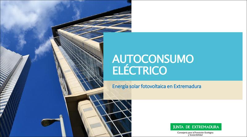 La Junta de Extremadura publica una instrucción para la puesta en funcionamiento de las instalaciones de autoconsumo de electricidad