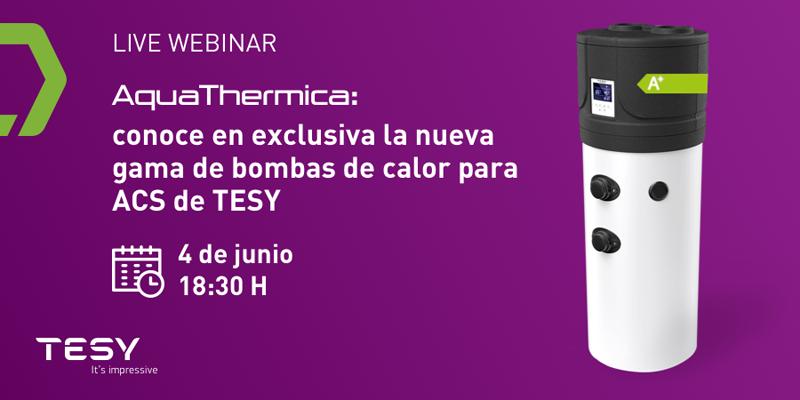 Webinar de TESY para presentar la nueva bomba de calor para acs AquaThermica.