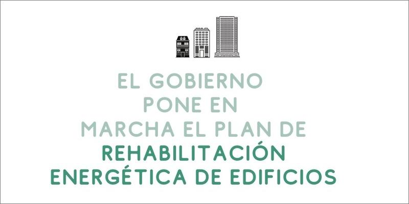 El Gobierno pone en marcha el plan de rehabilitación energética de edificios.
