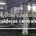 Agremia edita una guía para sacar provecho de las ayudas para renovar calderas centrales