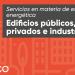 Servicios de eficiencia energética. Edificios públicos, privados e industriales