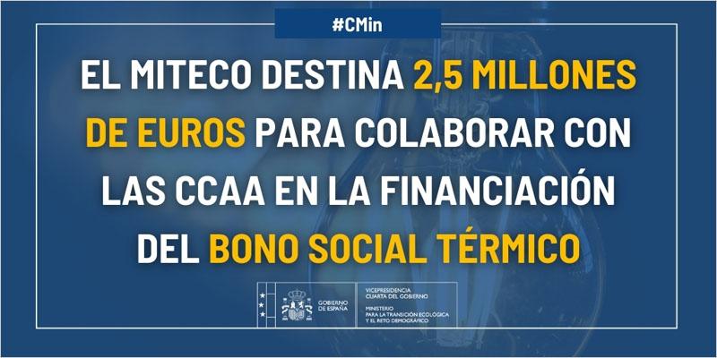 A través del Miteco, el Gobierno destinará 2,5 millones de euros a la financiación de los gastos de tramitación del bono social térmico.