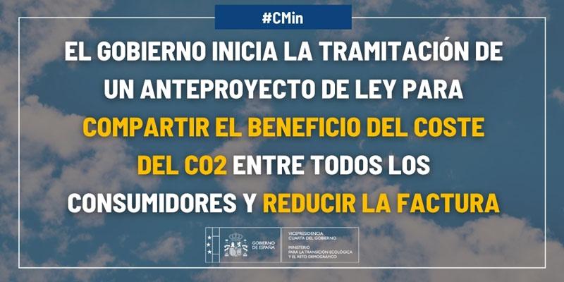 Miteco comienza a tramitar el anteproyecto de ley para compartir el beneficio del coste de CO2 entre los consumidores y así reducir la factura eléctrica.